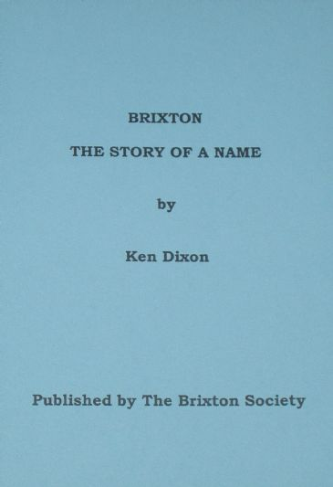 Brixton - The Story of a Name, by Ken Dixon